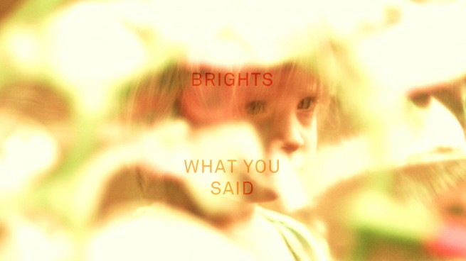 brights-what_you_said-title